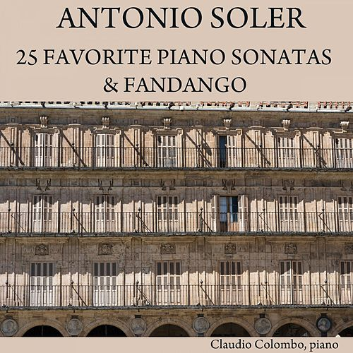 Antonio Soler: 25 Favorite Piano Sonatas & Fandango by Claudio Colombo