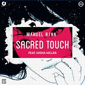 Sacred Touch (Remixes) by Manuel Riva