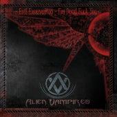 Evil Excavation – I'm Dead Fuck You by Alien Vampires