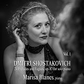 Dmitri Shostakovich: 24 Preludes & Fugues, Op. 87, for Solo Piano (Vol. 1) by Marisa Blanes