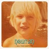 All That Matters de Neuman
