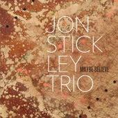 Maybe Believe by Jon Stickley Trio