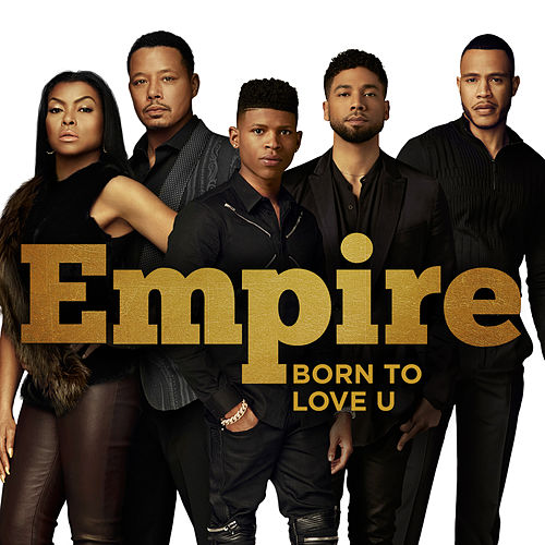Born to Love U von Empire Cast