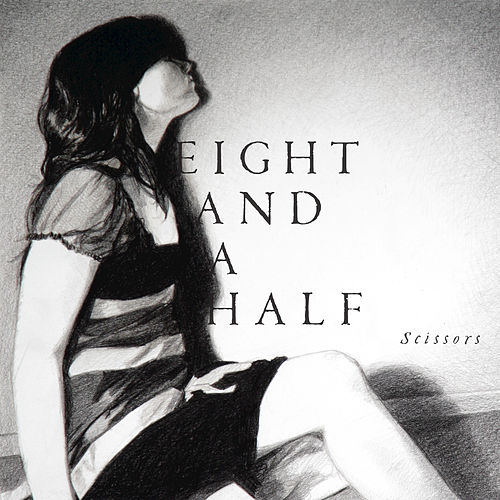 Scissors (+ Remix) by Eight And A Half