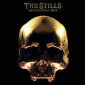 Oceans Will Rise by The Stills