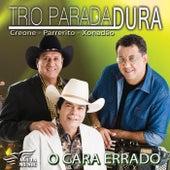 O Cara Errado by Trio Parada Dura