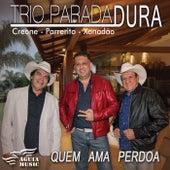 Se Você Ama Perdoa by Trio Parada Dura