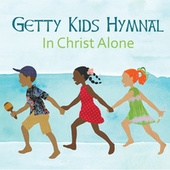 Getty Kids Hymnal - In Christ Alone by Keith (Rock)