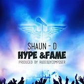 Hype & Fame by Shaun D