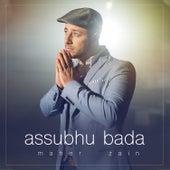Assubhu Bada by Maher Zain