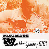 Ultimate Wes Montgomery by Wes Montgomery