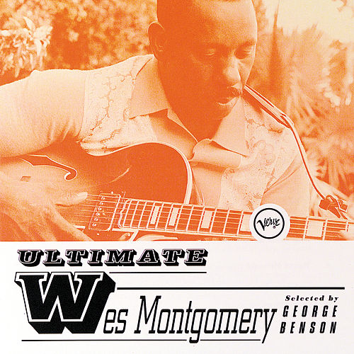Play & Download Ultimate Wes Montgomery by Wes Montgomery | Napster
