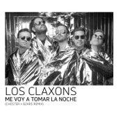 Me Voy a Tomar la Noche (Choster + Bzars Remix) by Los Claxons