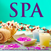 Spa Music: Relaxing Music for Spa, Massage Therapy, Yoga and Meditation by S.P.A