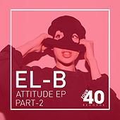 Attitude  Pt.2 by El-B