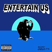 Entertain Us by Benny Cassette