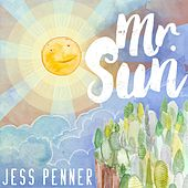Mr. Sun by Jess Penner