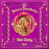 Tales of Tacobella by Rico Nasty