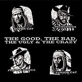 Play & Download The Good, The Bad, The Ugly & The Crazy by Super Cat | Napster