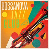 Bossanova Jazz Club by Various Artists