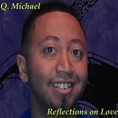 Reflections on Love by Q. Michael