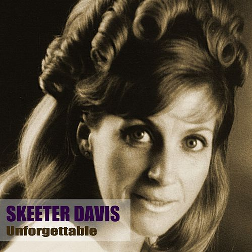 Unforgettable by Skeeter Davis