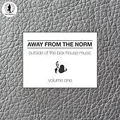 Away From the Norm, Vol. 1 - Outside of the Box House Music by Various Artists