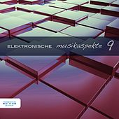 Elektronische Musikaspekte, Vol. 9 by Various Artists