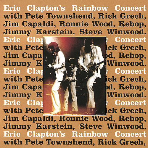 Play & Download Eric Clapton's Rainbow Concert by Eric Clapton | Napster