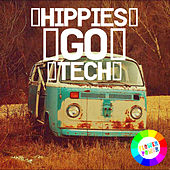 Hippies Go Tech by Various Artists