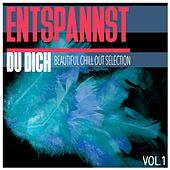 Entspannst Du Dich, Vol. 1 - Beautiful Chill Out Selection by Various Artists