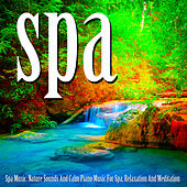 Spa Music: Nature Sounds and Calm Piano Music for Spa, Relaxation and Meditation by S.P.A