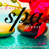 Asian Spa Music: Soothing Guitar Music for Spa, Massage and Zen Meditation by S.P.A