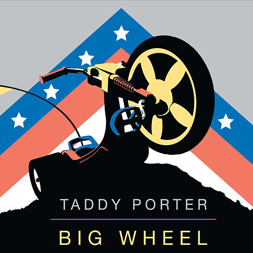 Big Wheel by Taddy Porter