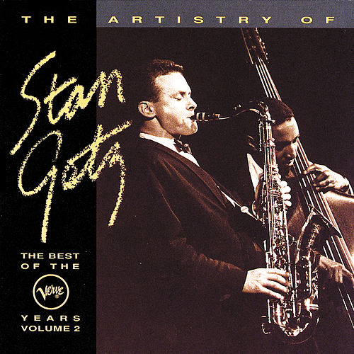 Play & Download The Artistry Of Stan Getz, Vol.2 by Stan Getz | Napster