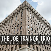 Twelve Stories by The Joe Trainor Trio