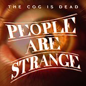People Are Strange by The Cog is Dead