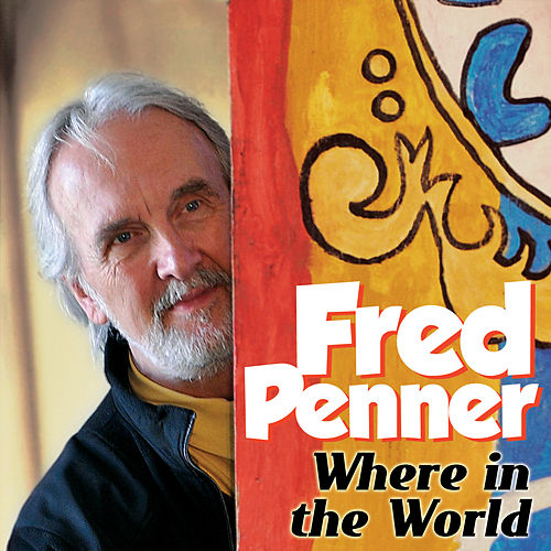 Where In The World by Fred Penner
