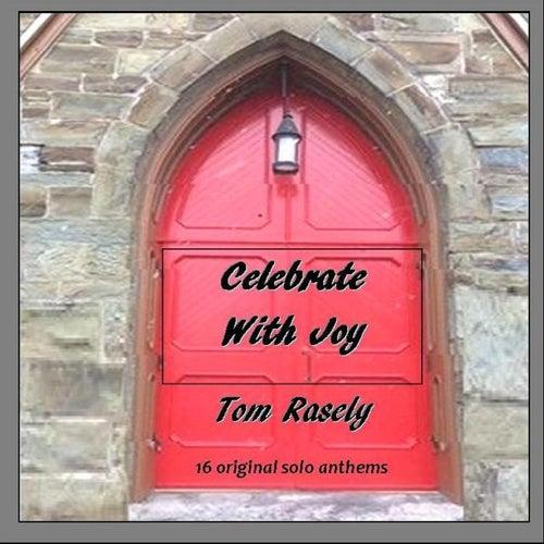 Celebrate with Joy by Tom Rasely