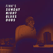 Fink's Sunday Night Blues Dubs by Fink (UK)