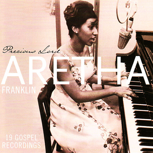 Play & Download Precious Lord - feat. Rev. C.L. Franklin by Aretha Franklin | Napster