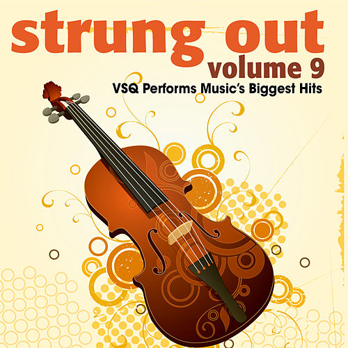 Vitamin String Quartet Presents Strung Out Volume 9 by Vitamin String Quartet