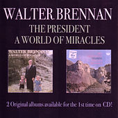 The President / A World Of Miracles by Walter Brennan