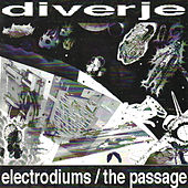 Electrodiums / The Passage by Diverje
