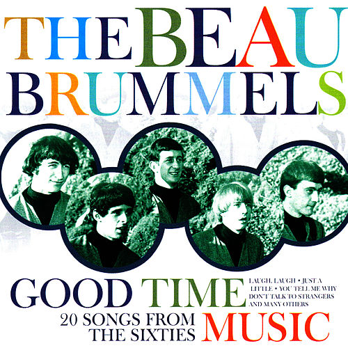Play & Download Good Time Music by The Beau Brummels | Napster