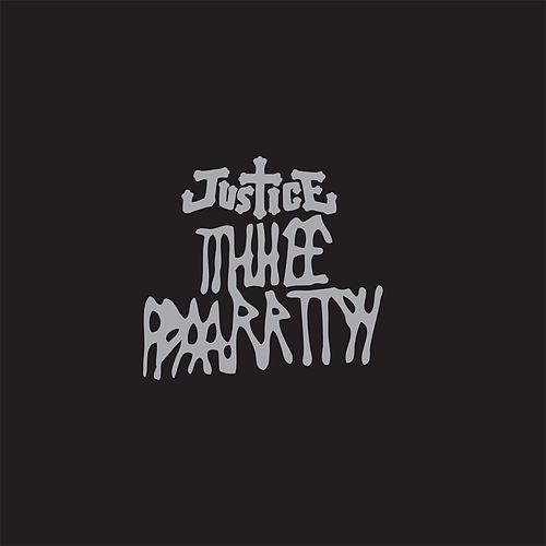 Play & Download Tthhee Ppaarrttyy by Justice | Napster