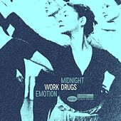 Midnight Emotion by Work Drugs