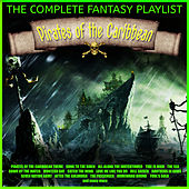 Pirates Of The Caribbean - The Complete Fantasy Playlist by Various Artists