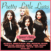 Pretty Little Liars - Fantasy Playlist (Spencer's Choice) by Various Artists