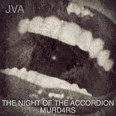 The Night of the Accordion Murd4rs by JVA